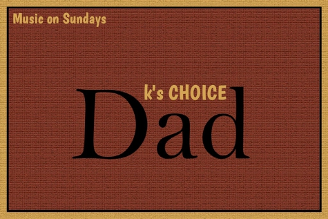 Dad Ks Choice