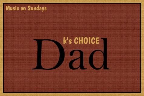 Dad Ks Choice