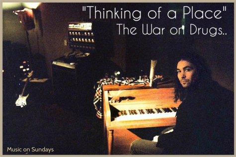 """Music on Sundays: """"Thinking of a Place"""" van The War on Drugs"""
